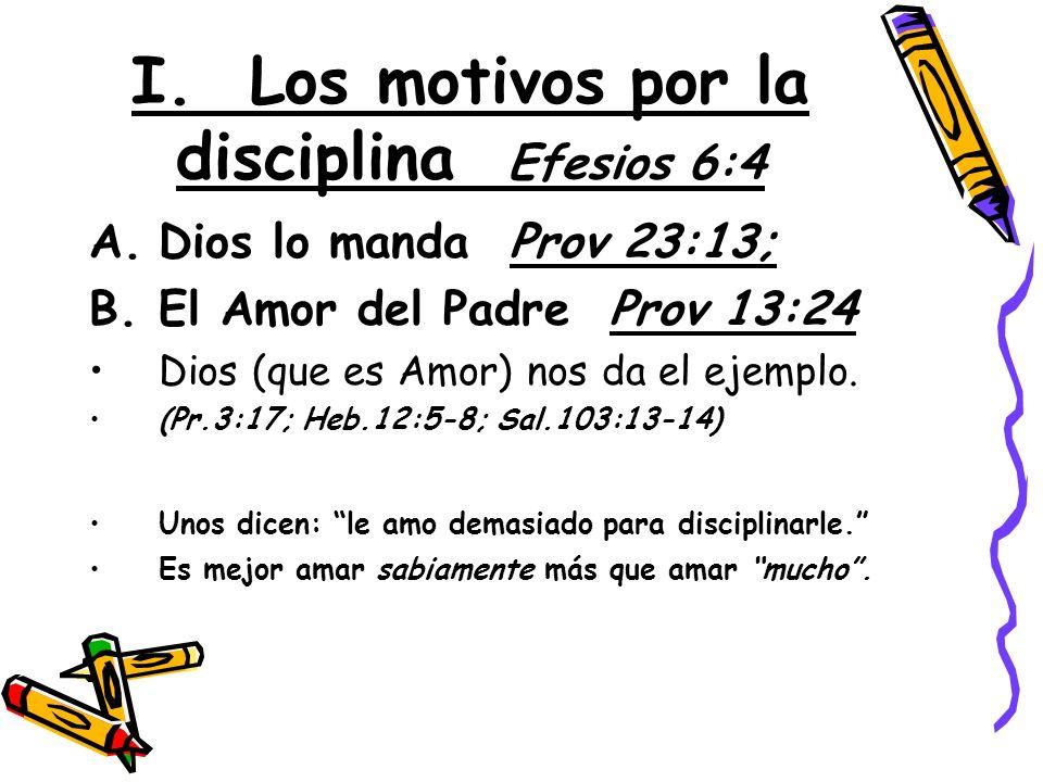 I. Los motivos por la disciplina Efesios 6:4