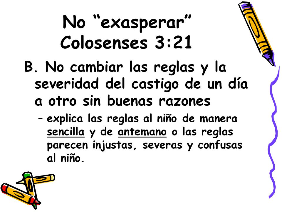 No exasperar Colosenses 3:21