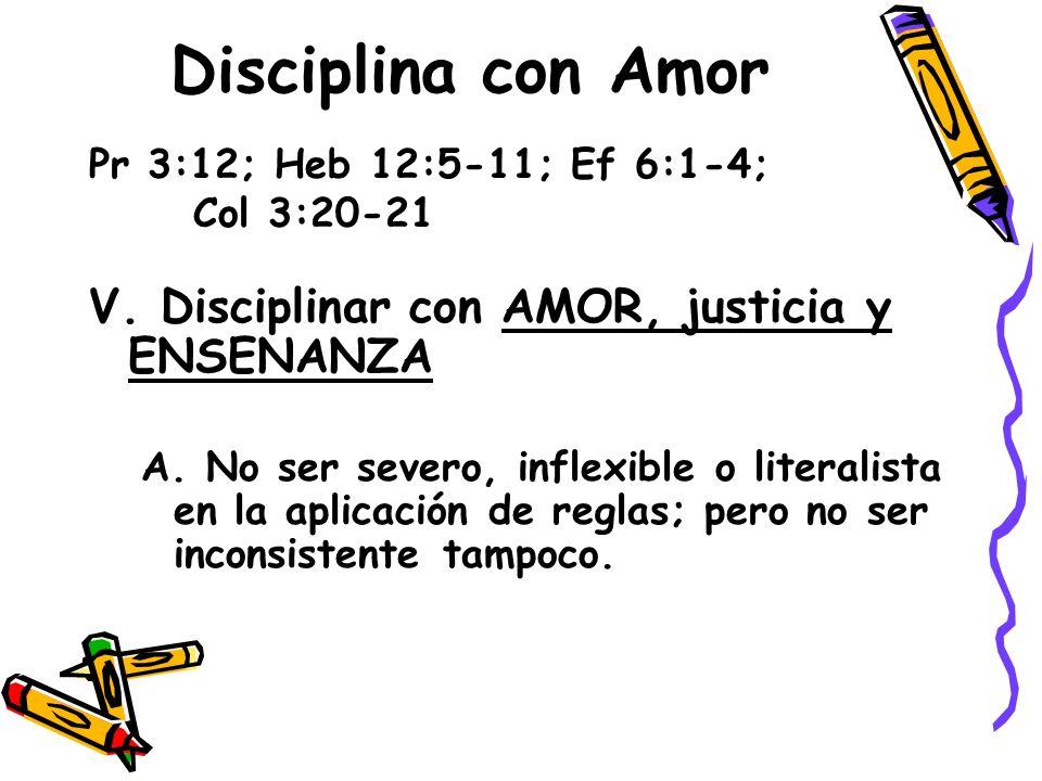 Disciplina con Amor V. Disciplinar con AMOR, justicia y ENSENANZA