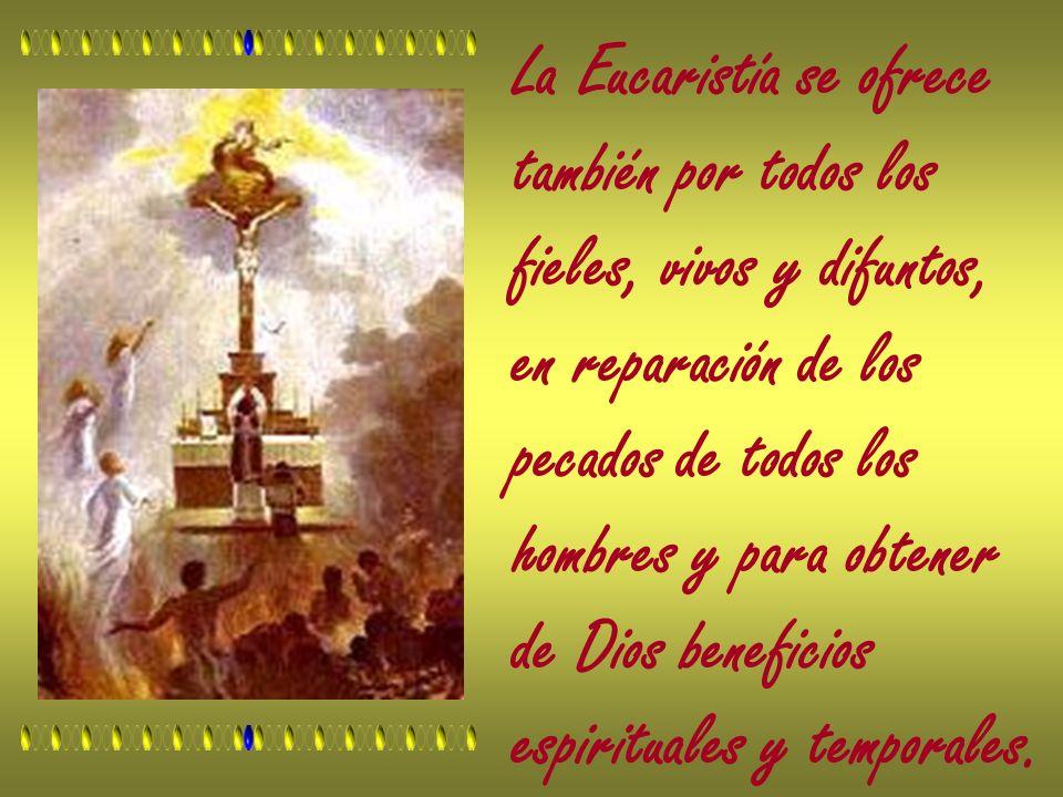 La Eucaristía se ofrece