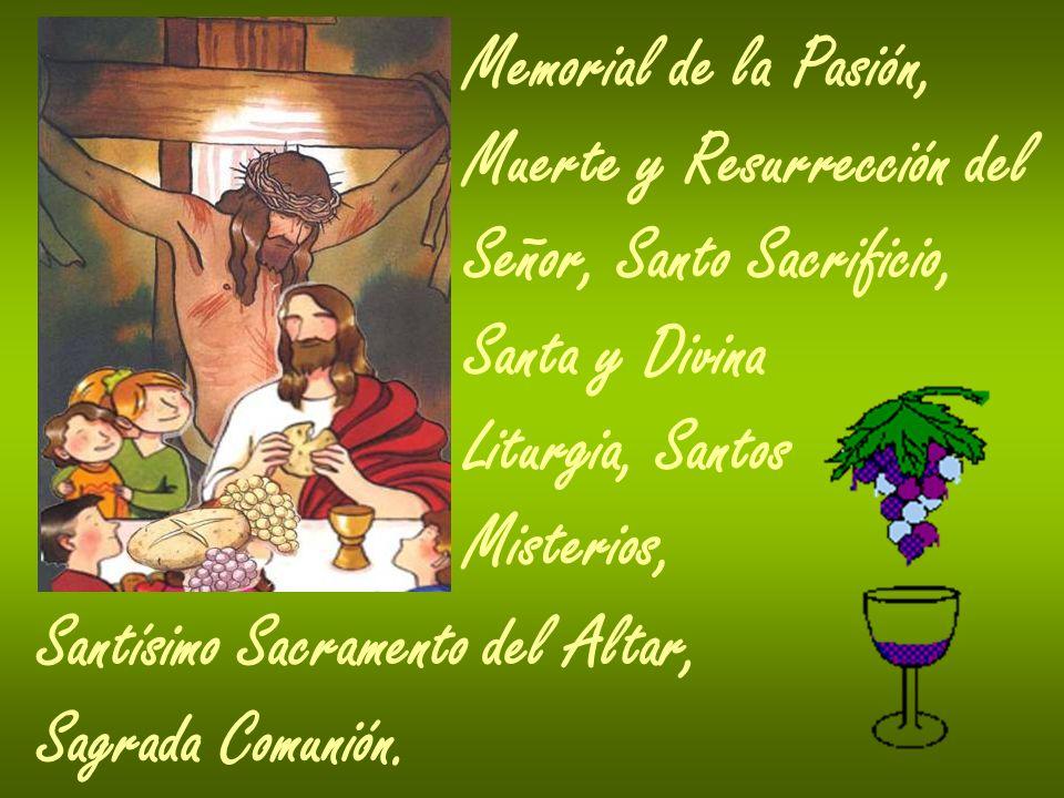 Memorial de la Pasión, Muerte y Resurrección del. Señor, Santo Sacrificio, Santa y Divina. Liturgia, Santos.