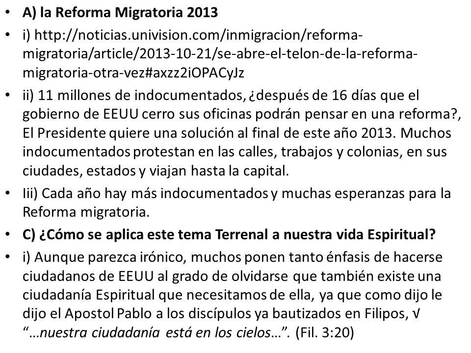 A) la Reforma Migratoria 2013
