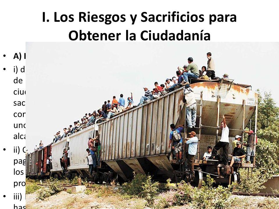 I. Los Riesgos y Sacrificios para Obtener la Ciudadanía