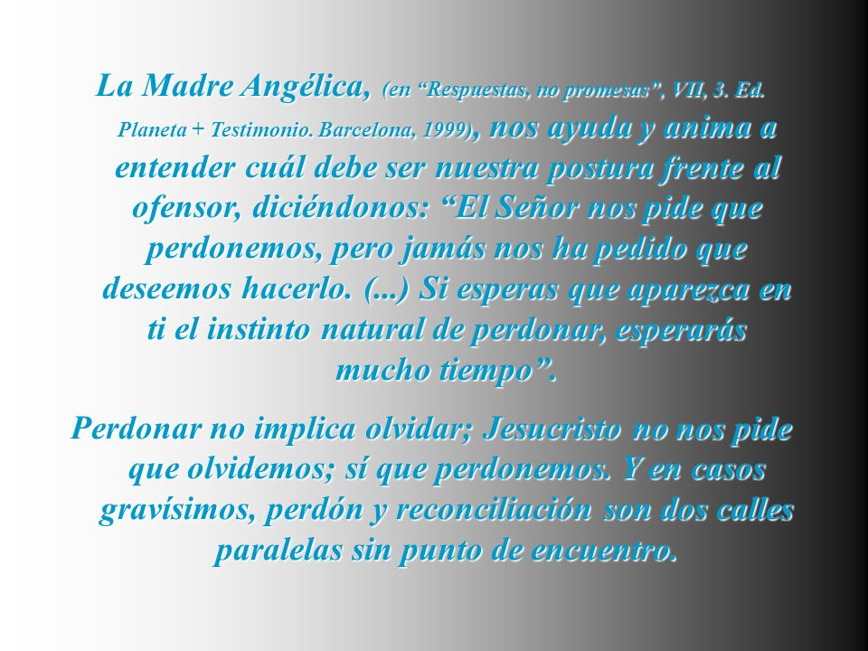 La Madre Angélica, (en Respuestas, no promesas , VII, 3. Ed