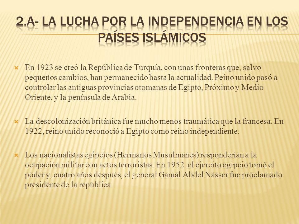 2.A- LA LUCHA POR LA INDEPENDENCIA EN LOS PAÍSES ISLÁMICOS