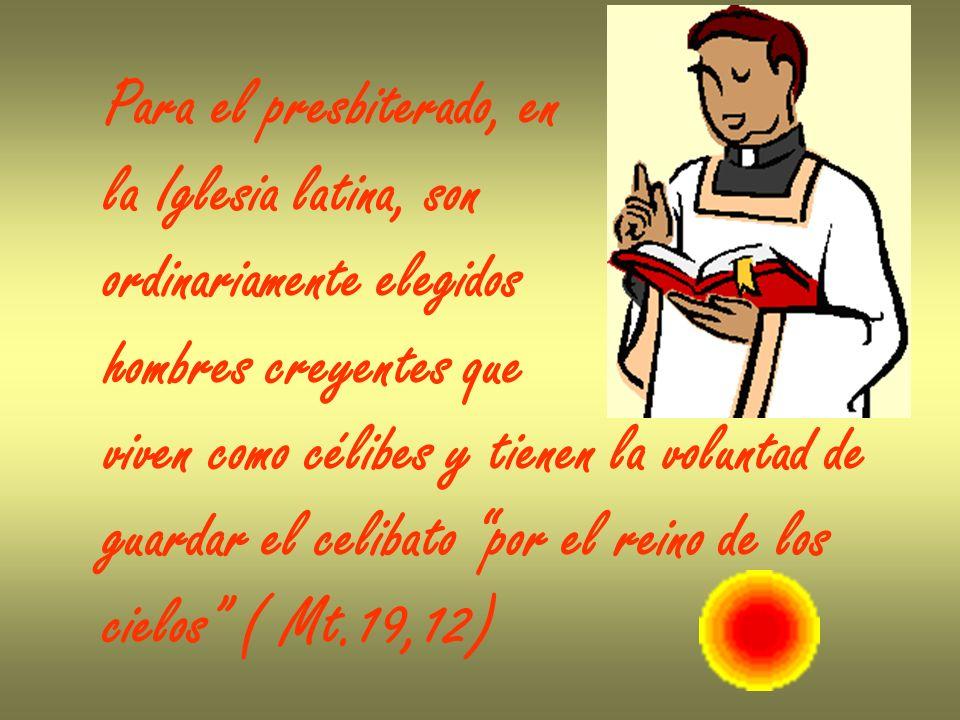 Para el presbiterado, en