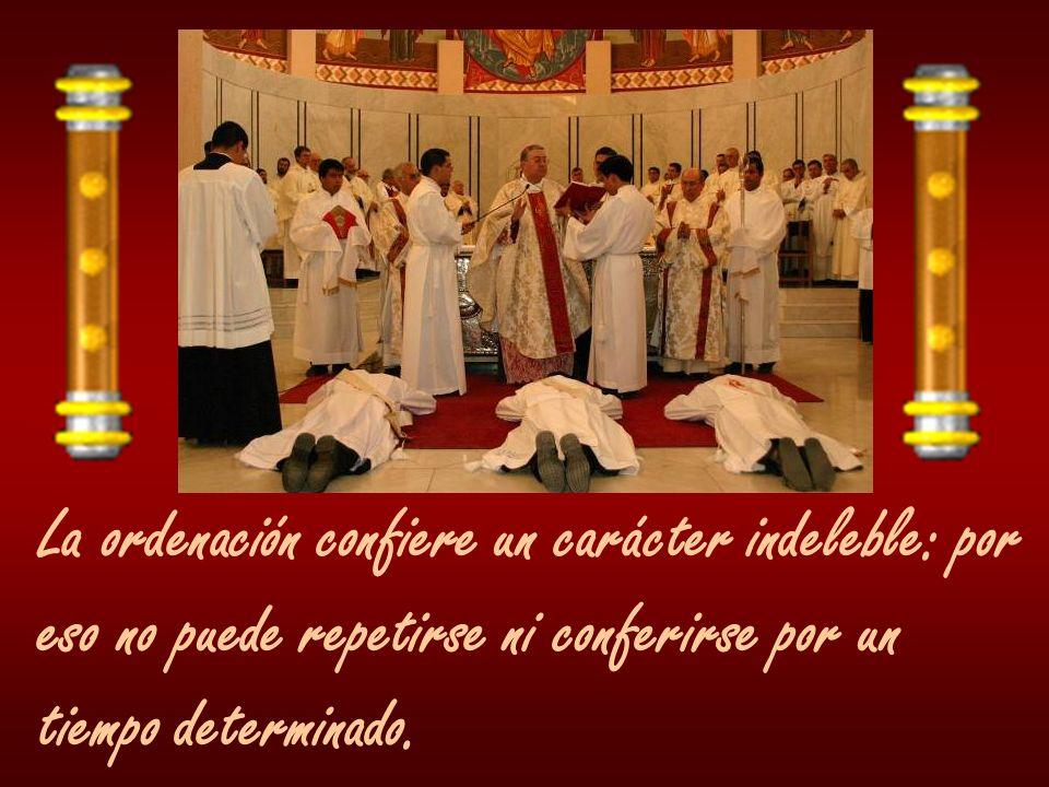 La ordenación confiere un carácter indeleble: por