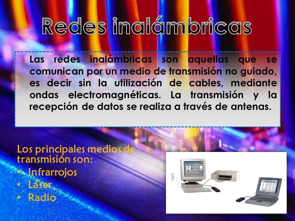 Redes inalámbricas Los principales medios de transmisión son: