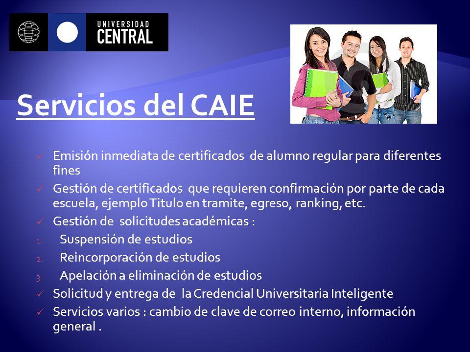 Servicios del CAIE Emisión inmediata de certificados de alumno regular para diferentes fines.