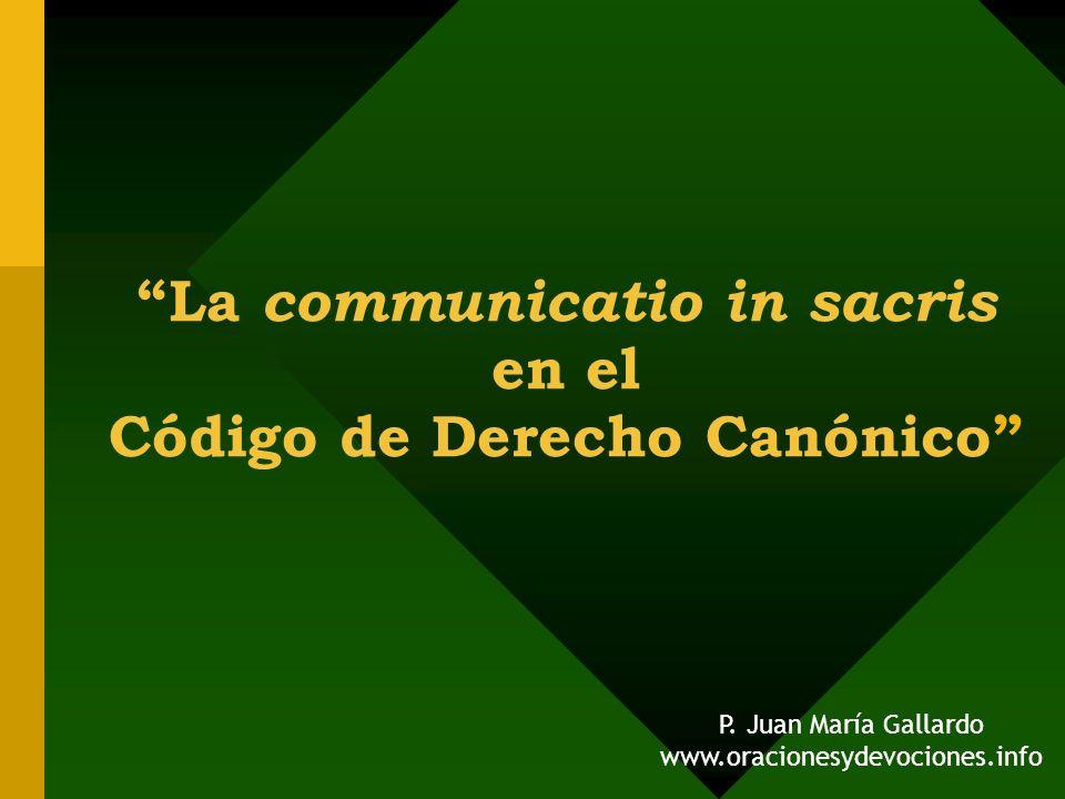 La communicatio in sacris en el Código de Derecho Canónico