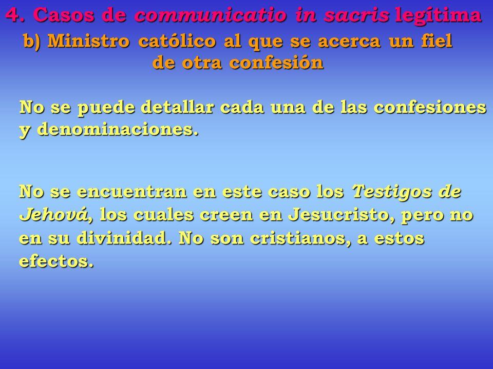 b) Ministro católico al que se acerca un fiel de otra confesión