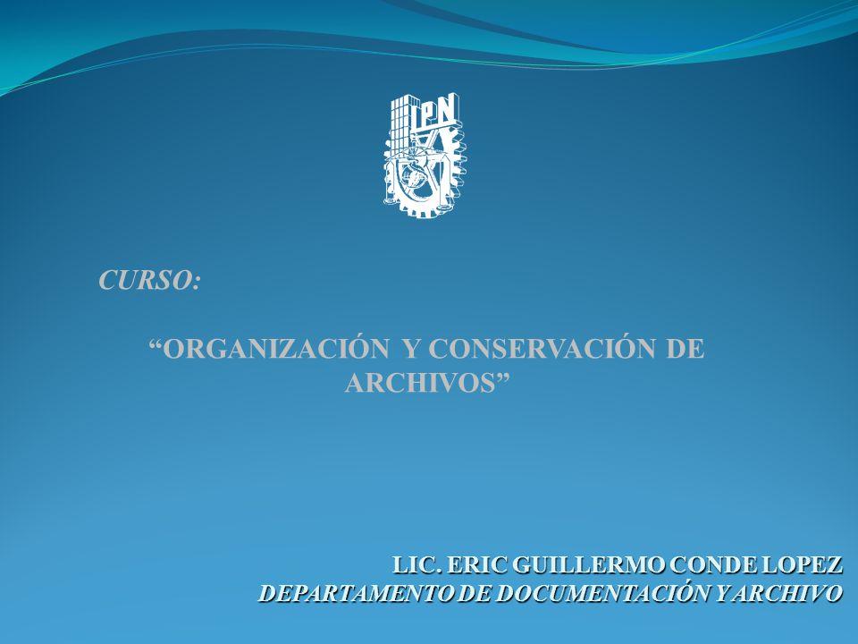 ORGANIZACIÓN Y CONSERVACIÓN DE ARCHIVOS