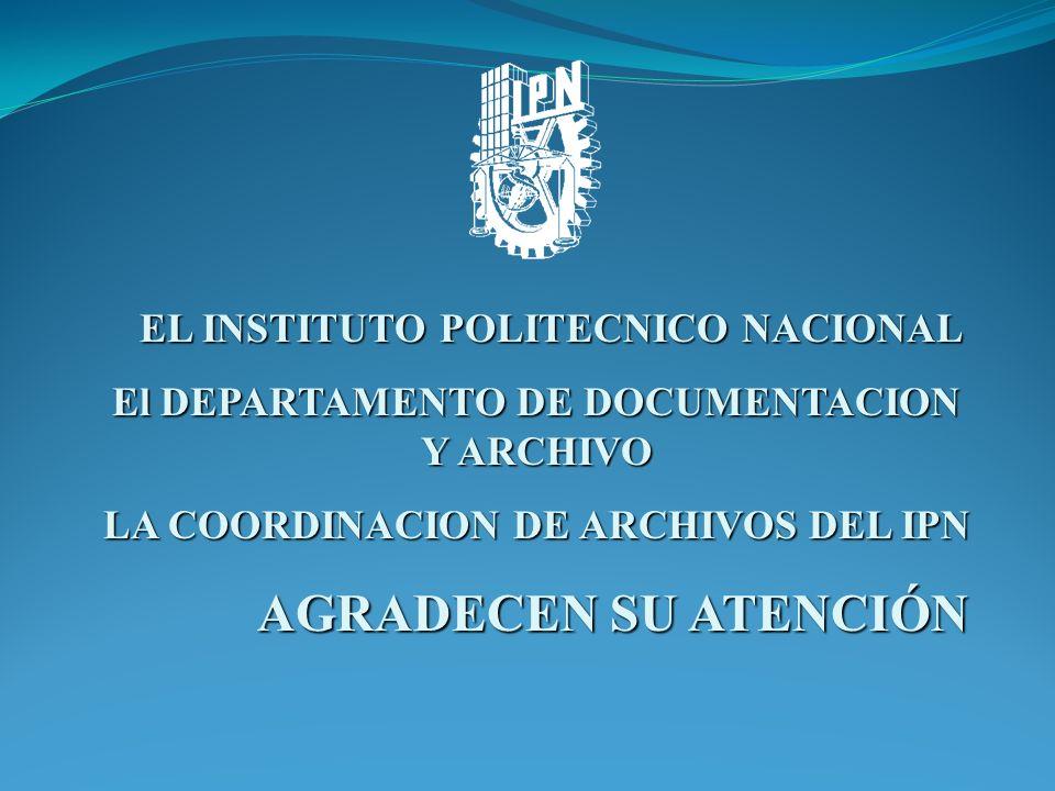 AGRADECEN SU ATENCIÓN EL INSTITUTO POLITECNICO NACIONAL