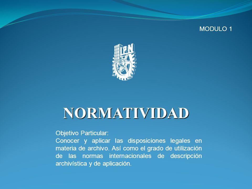 NORMATIVIDAD MODULO 1 Objetivo Particular: