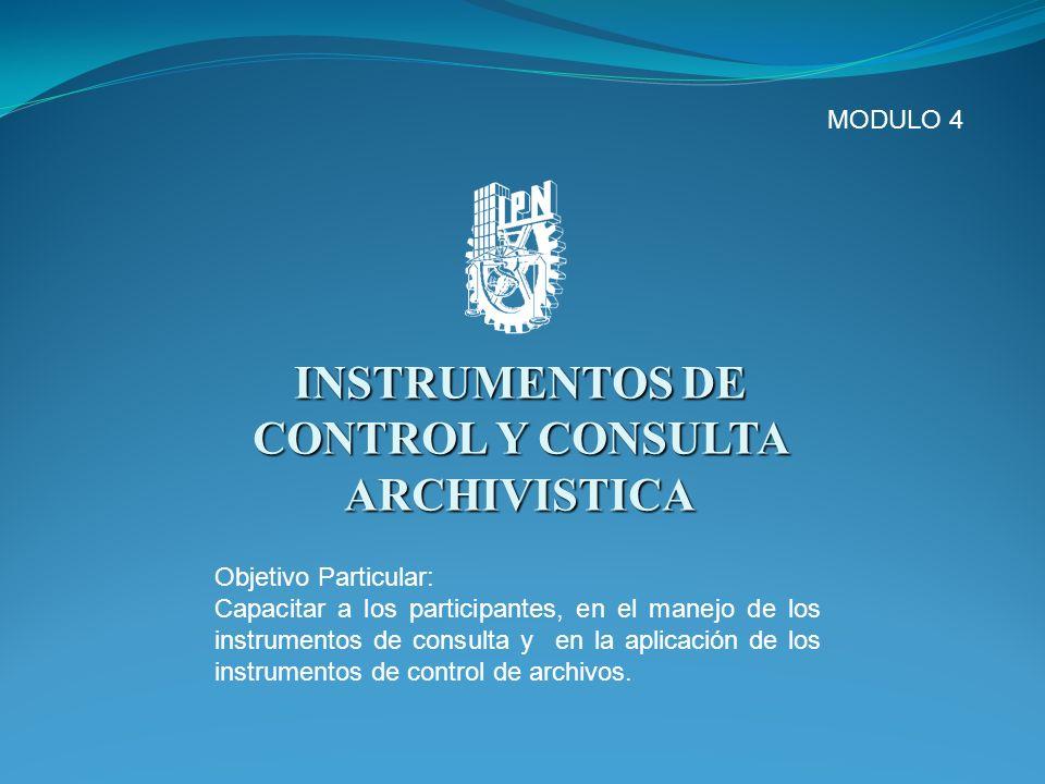 INSTRUMENTOS DE CONTROL Y CONSULTA ARCHIVISTICA