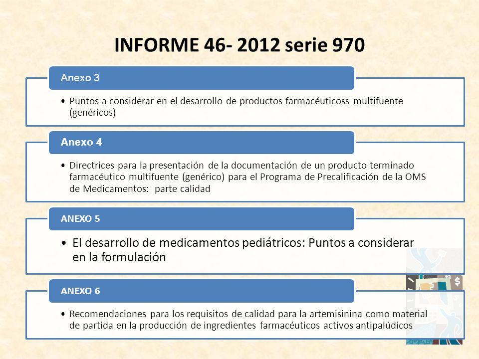 INFORME 46- 2012 serie 970 Anexo 3. Puntos a considerar en el desarrollo de productos farmacéuticoss multifuente (genéricos)