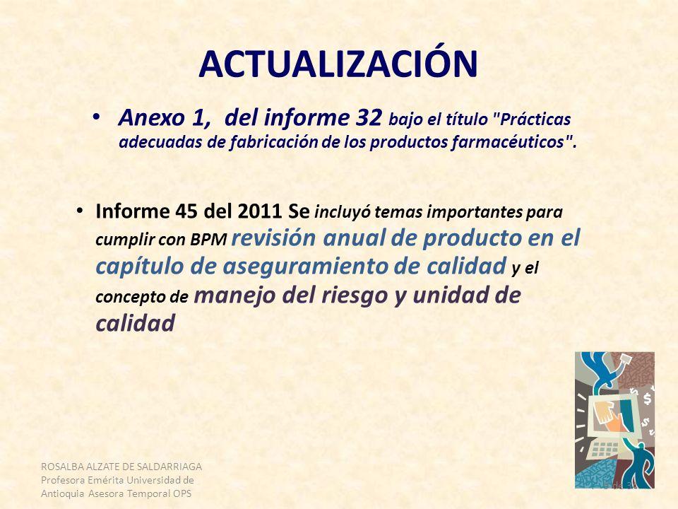 ACTUALIZACIÓN Anexo 1, del informe 32 bajo el título Prácticas adecuadas de fabricación de los productos farmacéuticos .