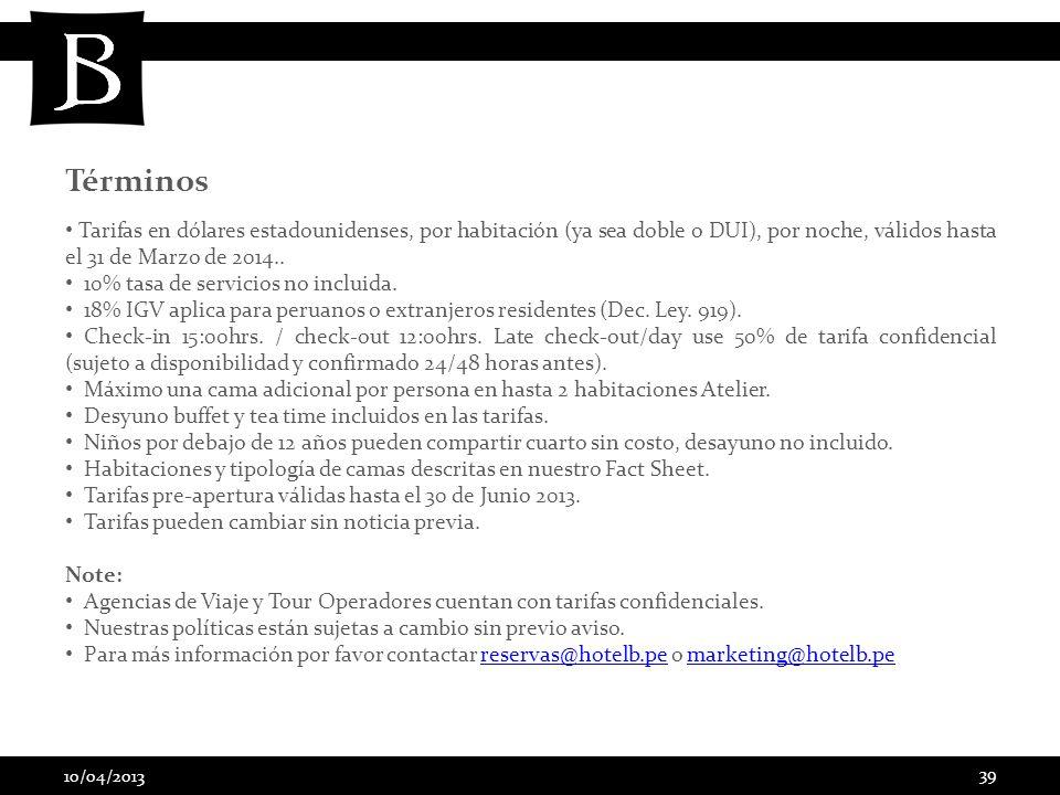 Términos Tarifas en dólares estadounidenses, por habitación (ya sea doble o DUI), por noche, válidos hasta el 31 de Marzo de 2014..