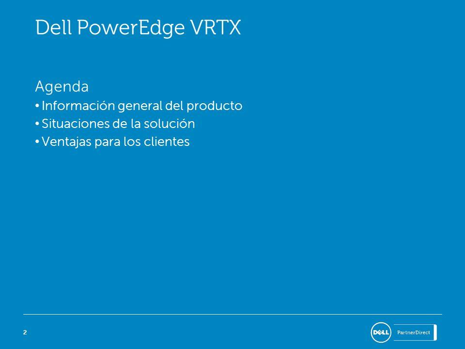 Dell PowerEdge VRTX Agenda Información general del producto