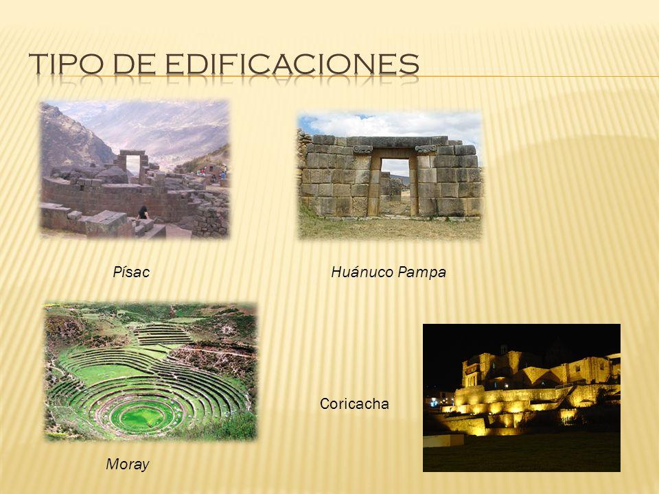 Tipo de edificaciones Písac Huánuco Pampa Coricacha Moray