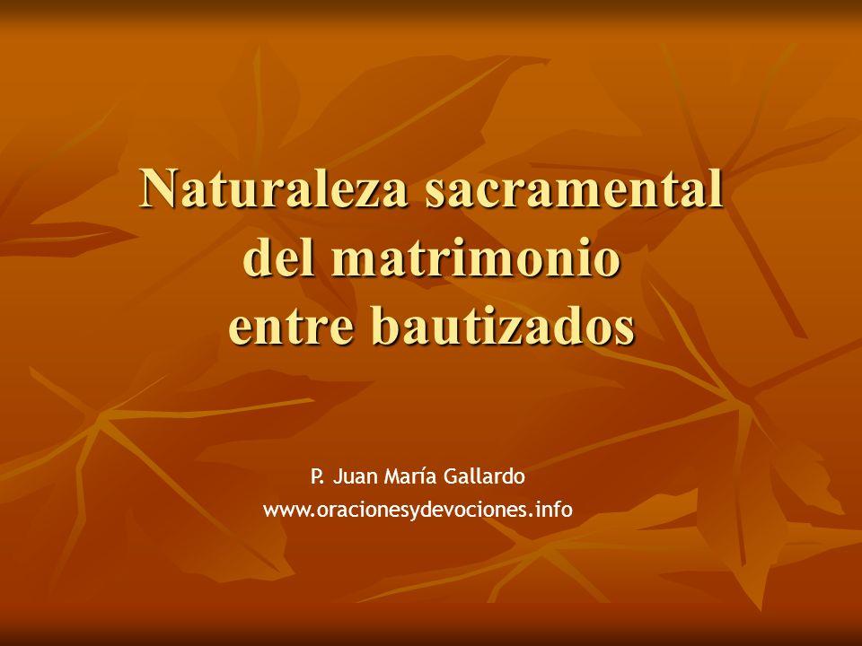Naturaleza sacramental del matrimonio entre bautizados