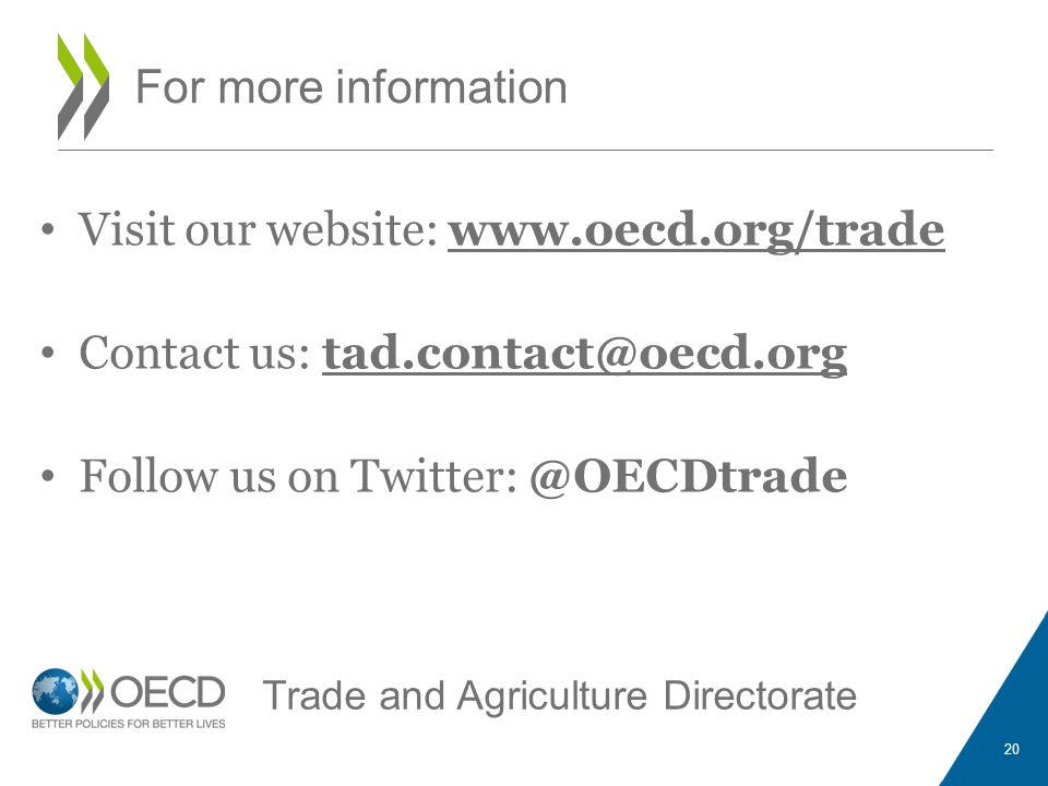 Visit our website: www.oecd.org/trade Contact us: tad.contact@oecd.org