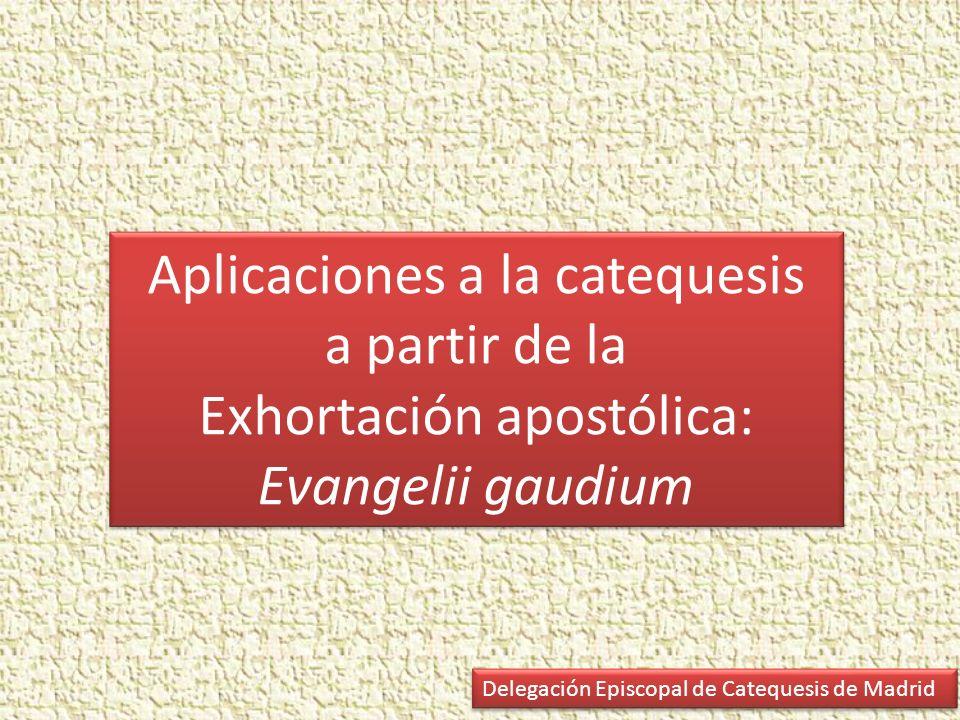 Aplicaciones a la catequesis a partir de la Exhortación apostólica: Evangelii gaudium