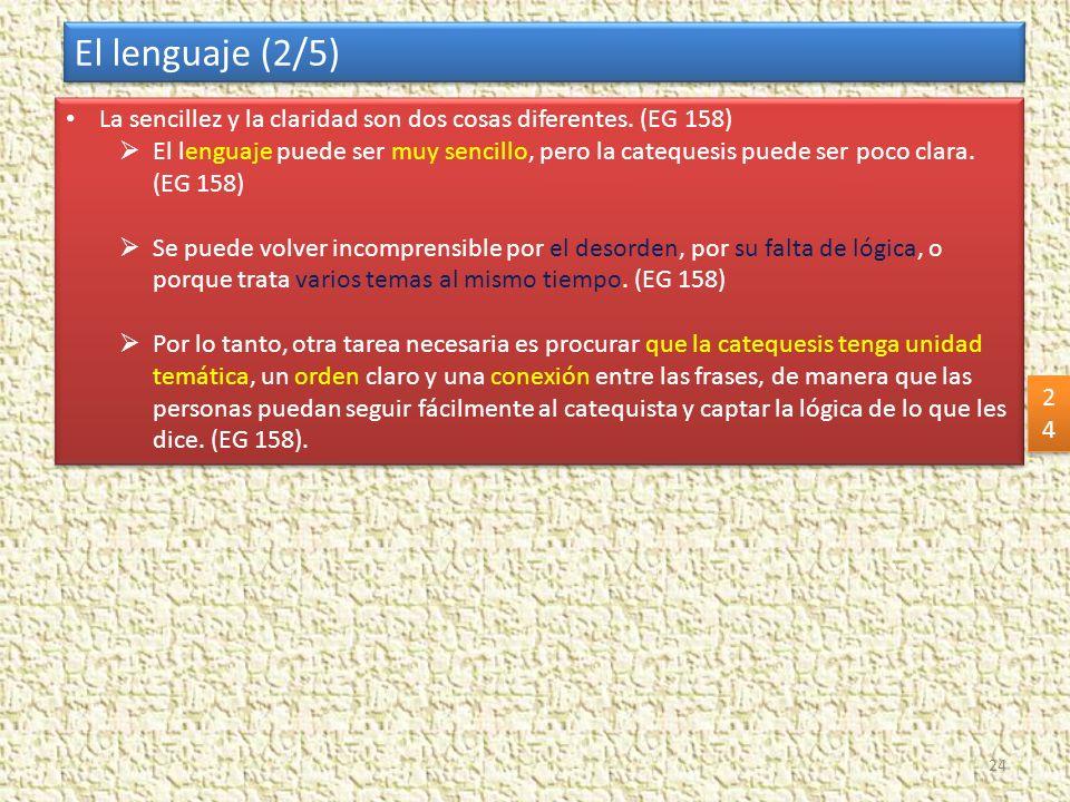 El lenguaje (2/5) La sencillez y la claridad son dos cosas diferentes. (EG 158)