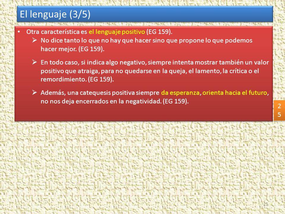 El lenguaje (3/5) Otra característica es el lenguaje positivo (EG 159).
