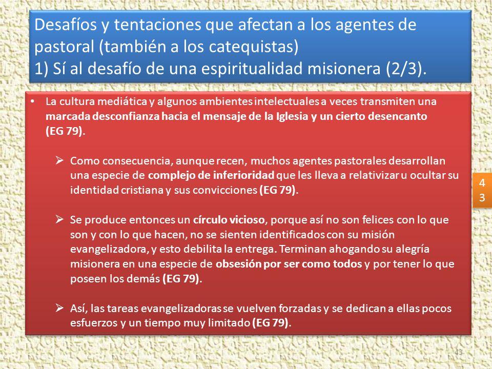 1) Sí al desafío de una espiritualidad misionera (2/3).