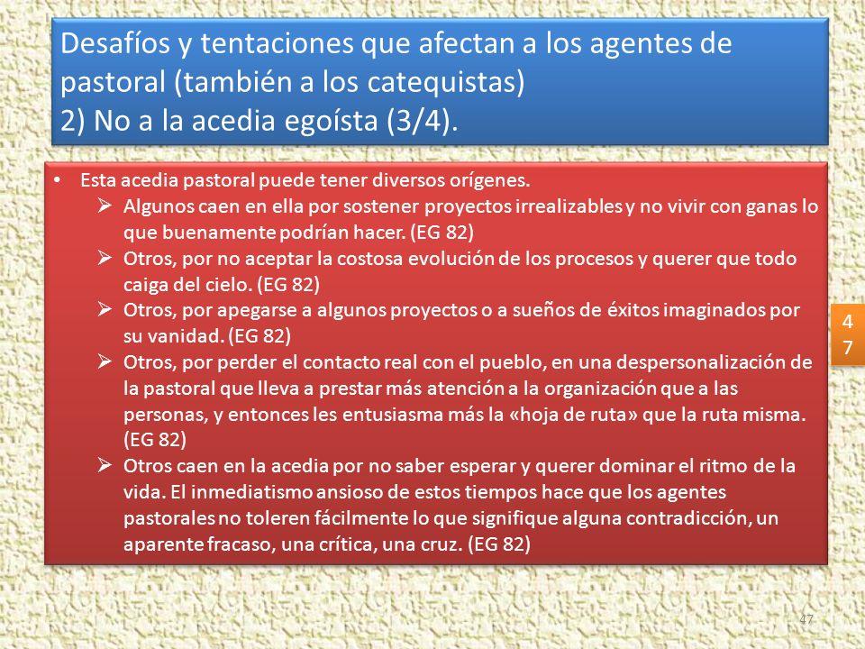 2) No a la acedia egoísta (3/4).