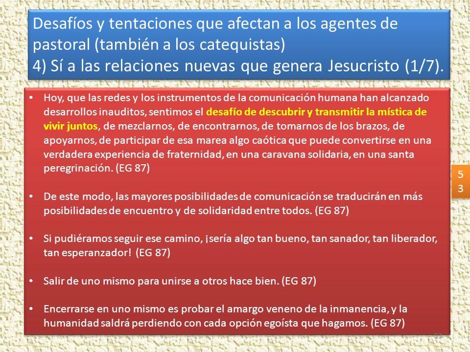 4) Sí a las relaciones nuevas que genera Jesucristo (1/7).