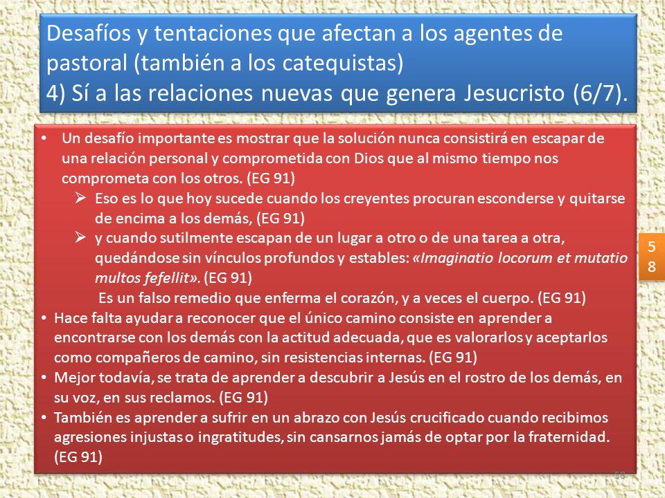 4) Sí a las relaciones nuevas que genera Jesucristo (6/7).