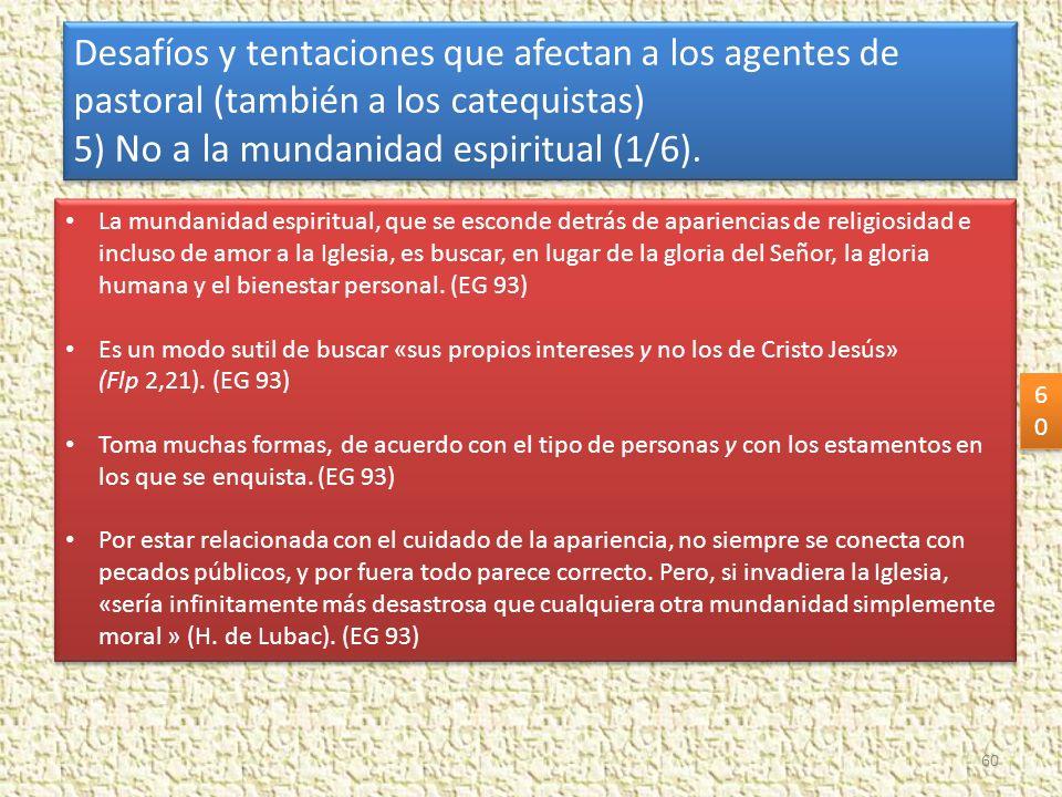 5) No a la mundanidad espiritual (1/6).