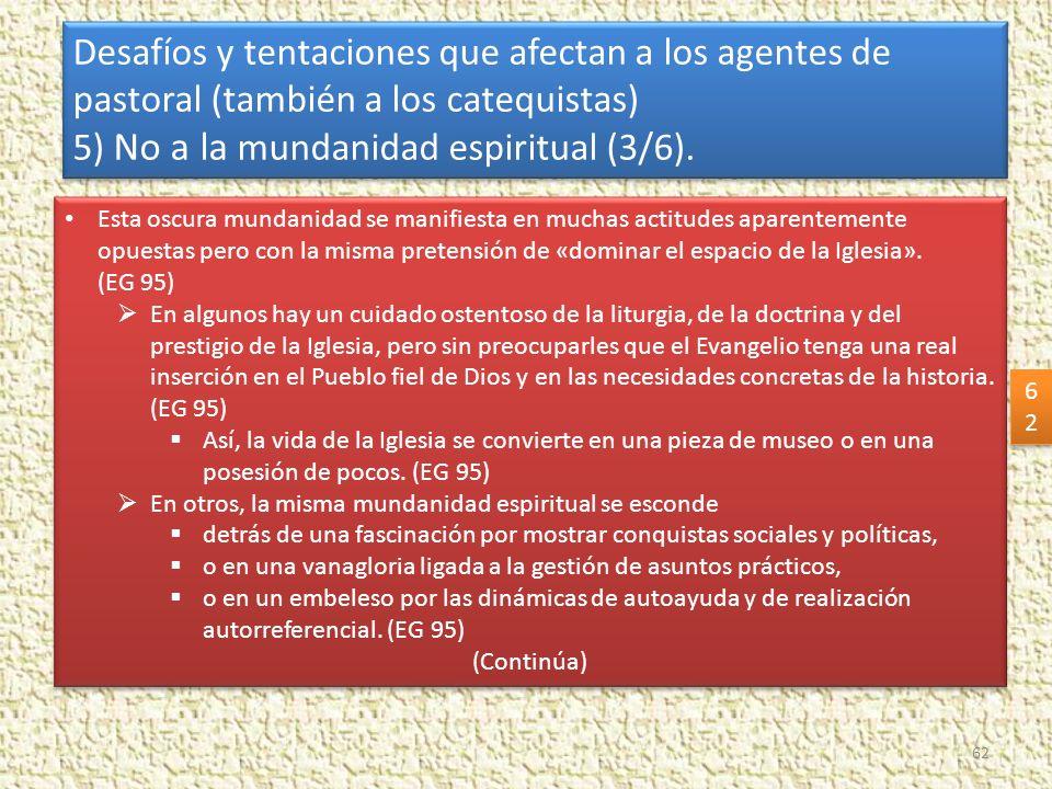 5) No a la mundanidad espiritual (3/6).