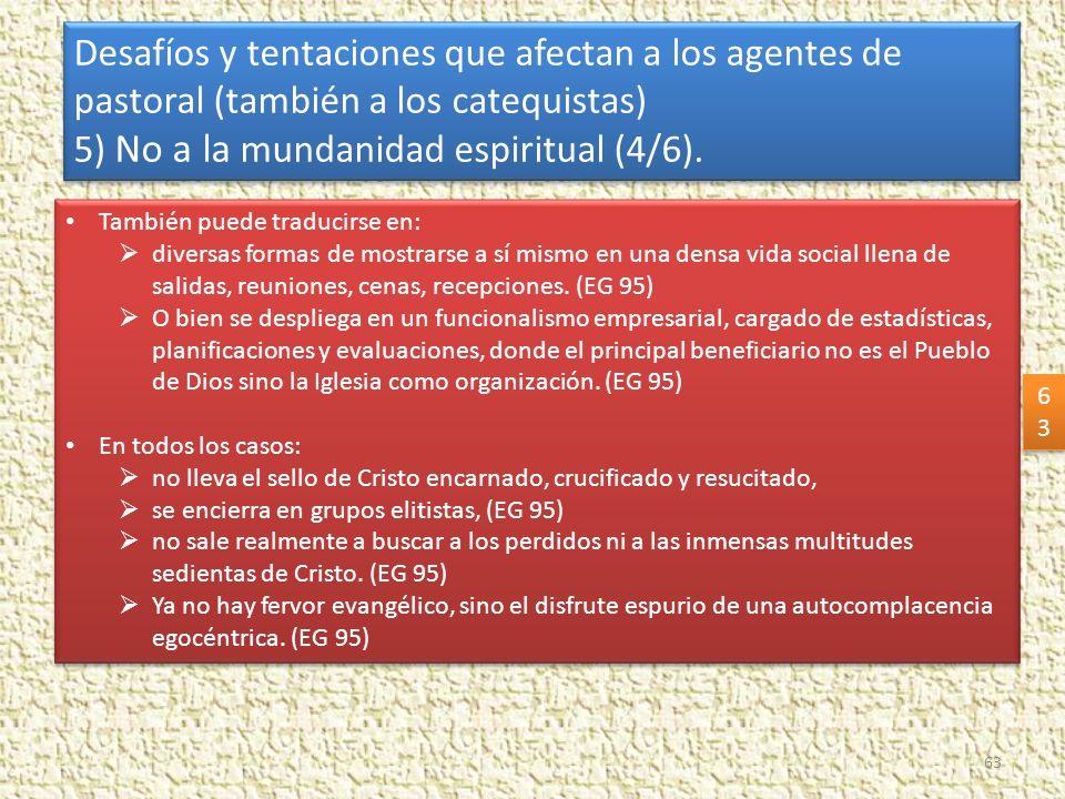 5) No a la mundanidad espiritual (4/6).