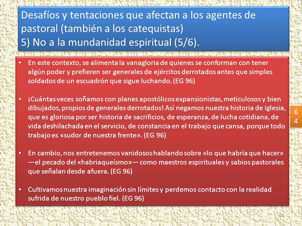 5) No a la mundanidad espiritual (5/6).