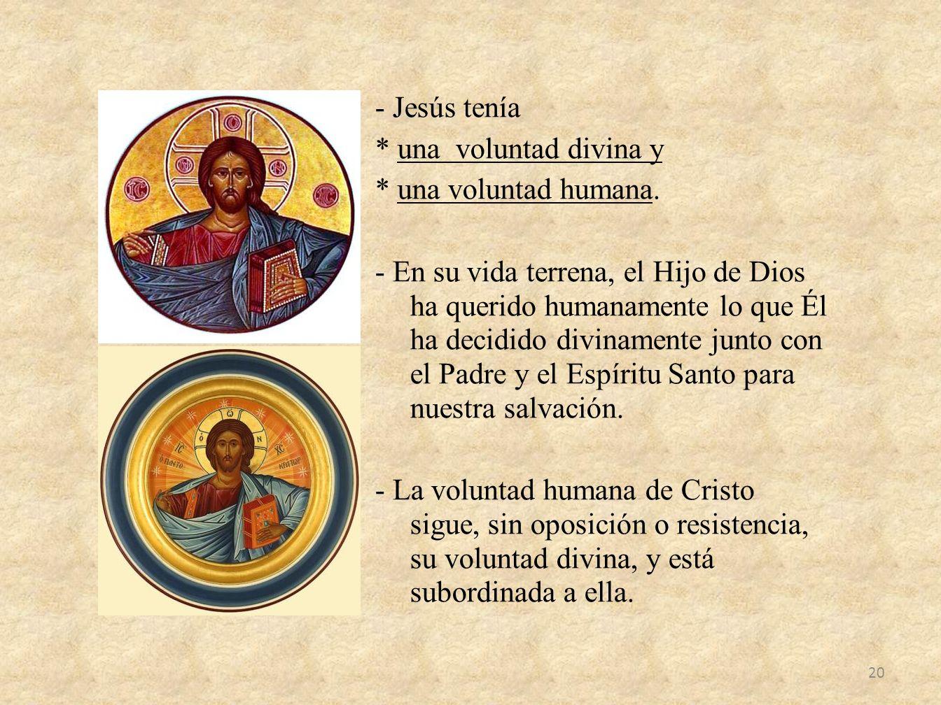 - Jesús tenía. una voluntad divina y. una voluntad humana