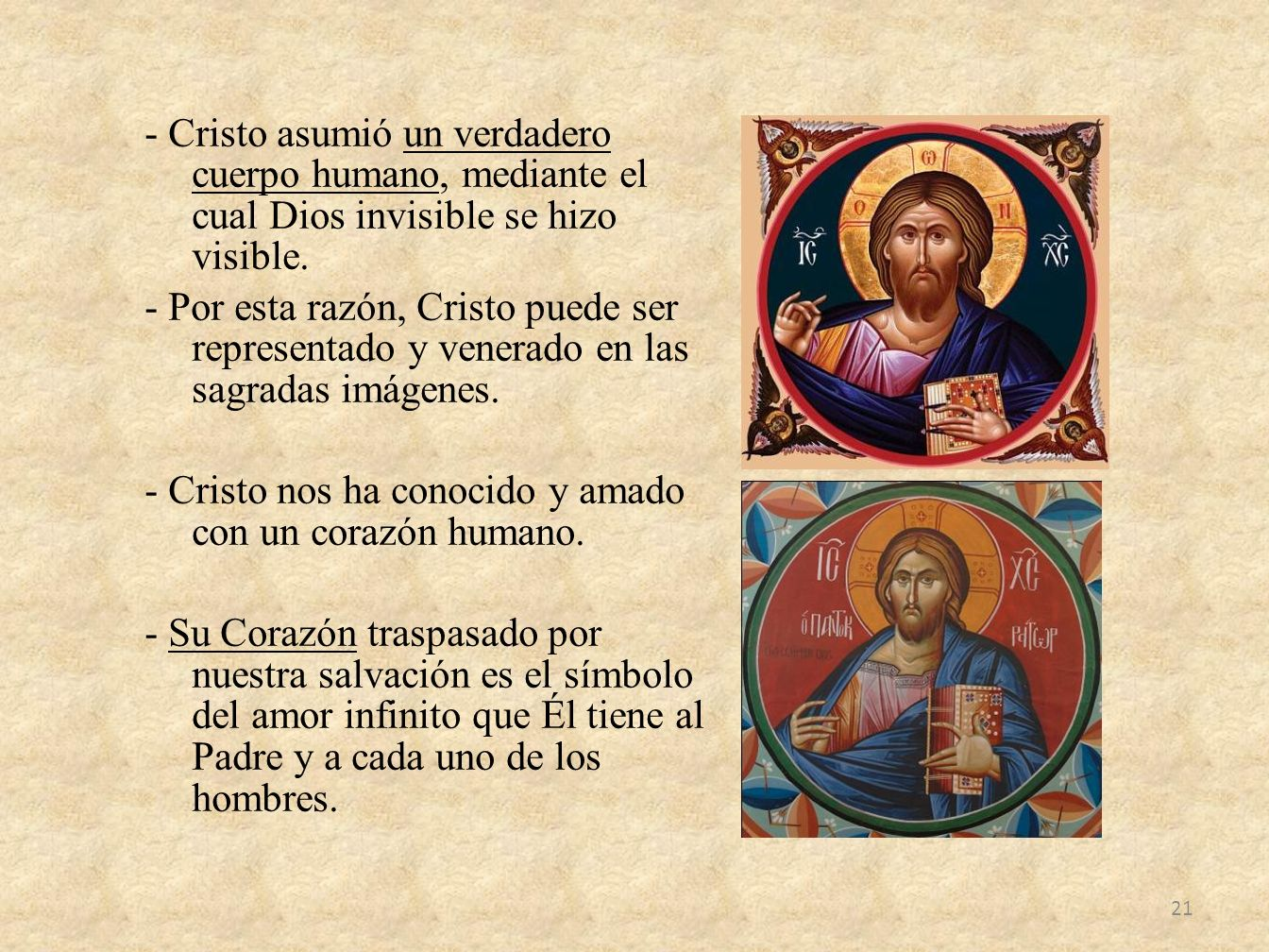 - Cristo asumió un verdadero cuerpo humano, mediante el cual Dios invisible se hizo visible.