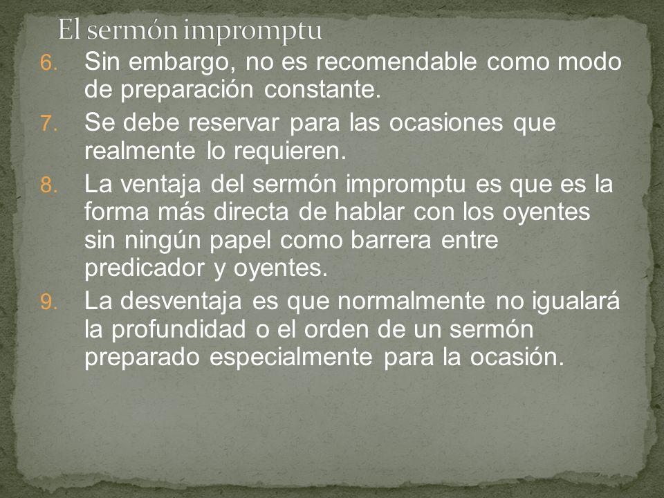 El sermón impromptuSin embargo, no es recomendable como modo de preparación constante.