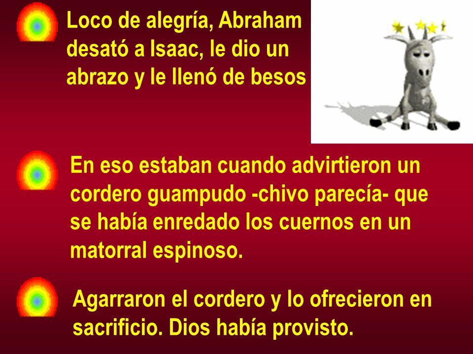 Loco de alegría, Abraham