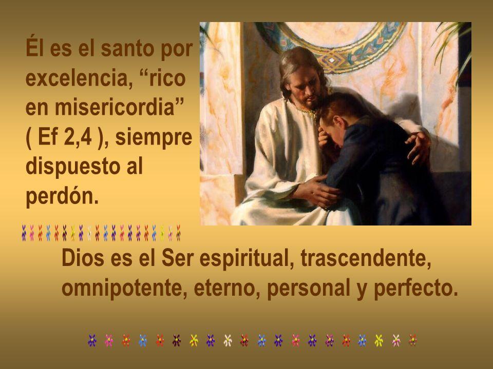 Él es el santo por excelencia, rico. en misericordia ( Ef 2,4 ), siempre. dispuesto al. perdón.