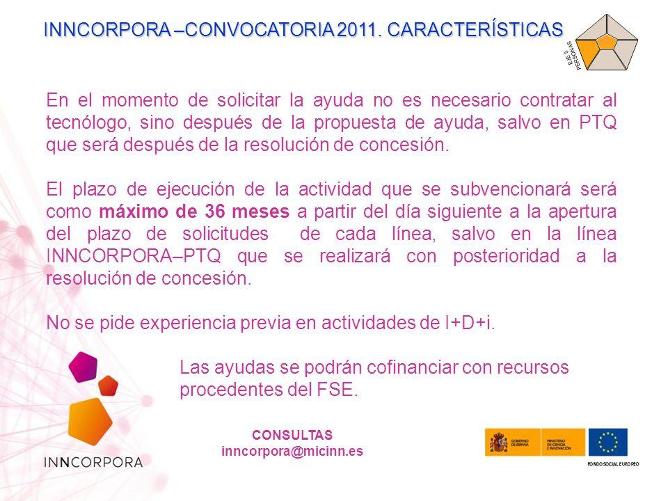 INNCORPORA –CONVOCATORIA 2011. CARACTERÍSTICAS