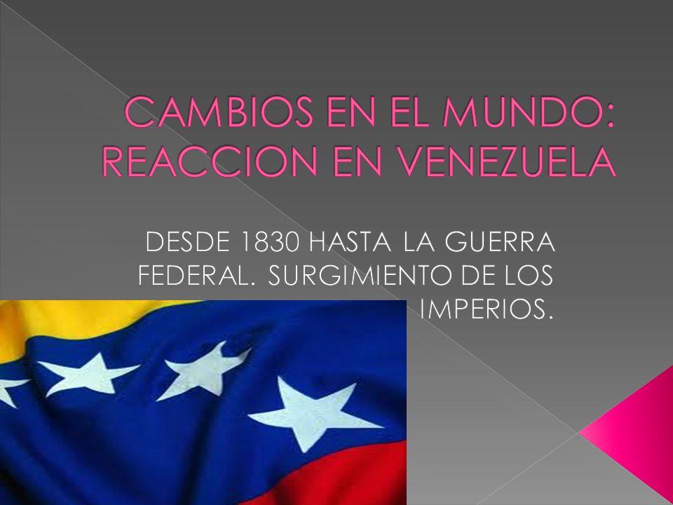 CAMBIOS EN EL MUNDO: REACCION EN VENEZUELA