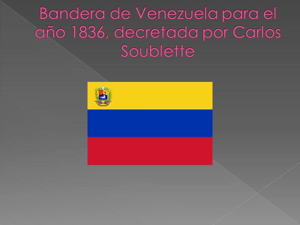 Bandera de Venezuela para el año 1836, decretada por Carlos Soublette