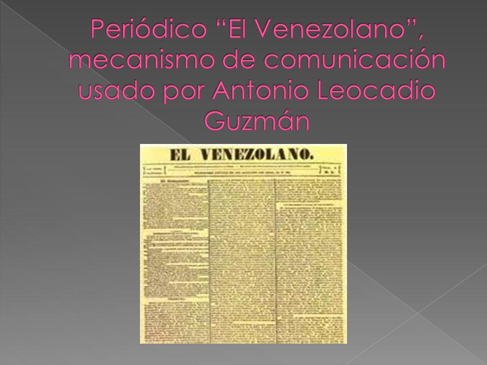 Periódico El Venezolano , mecanismo de comunicación usado por Antonio Leocadio Guzmán