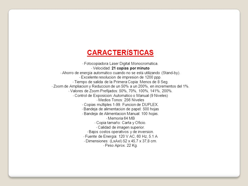 CARACTERÍSTICAS · Fotocopiadora Láser Digital Monocromática.