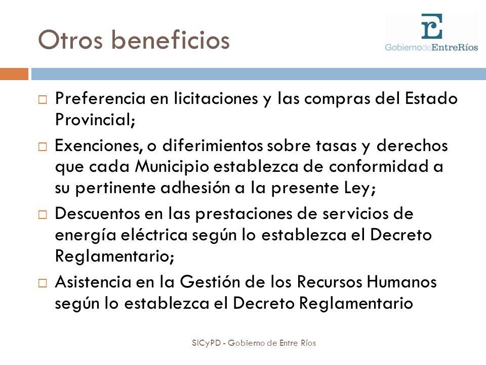 Otros beneficios Preferencia en licitaciones y las compras del Estado Provincial;