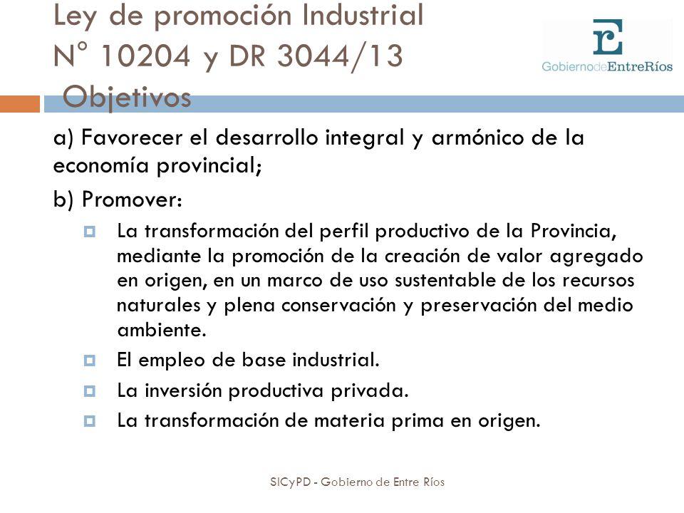 Ley de promoción Industrial N° 10204 y DR 3044/13 Objetivos
