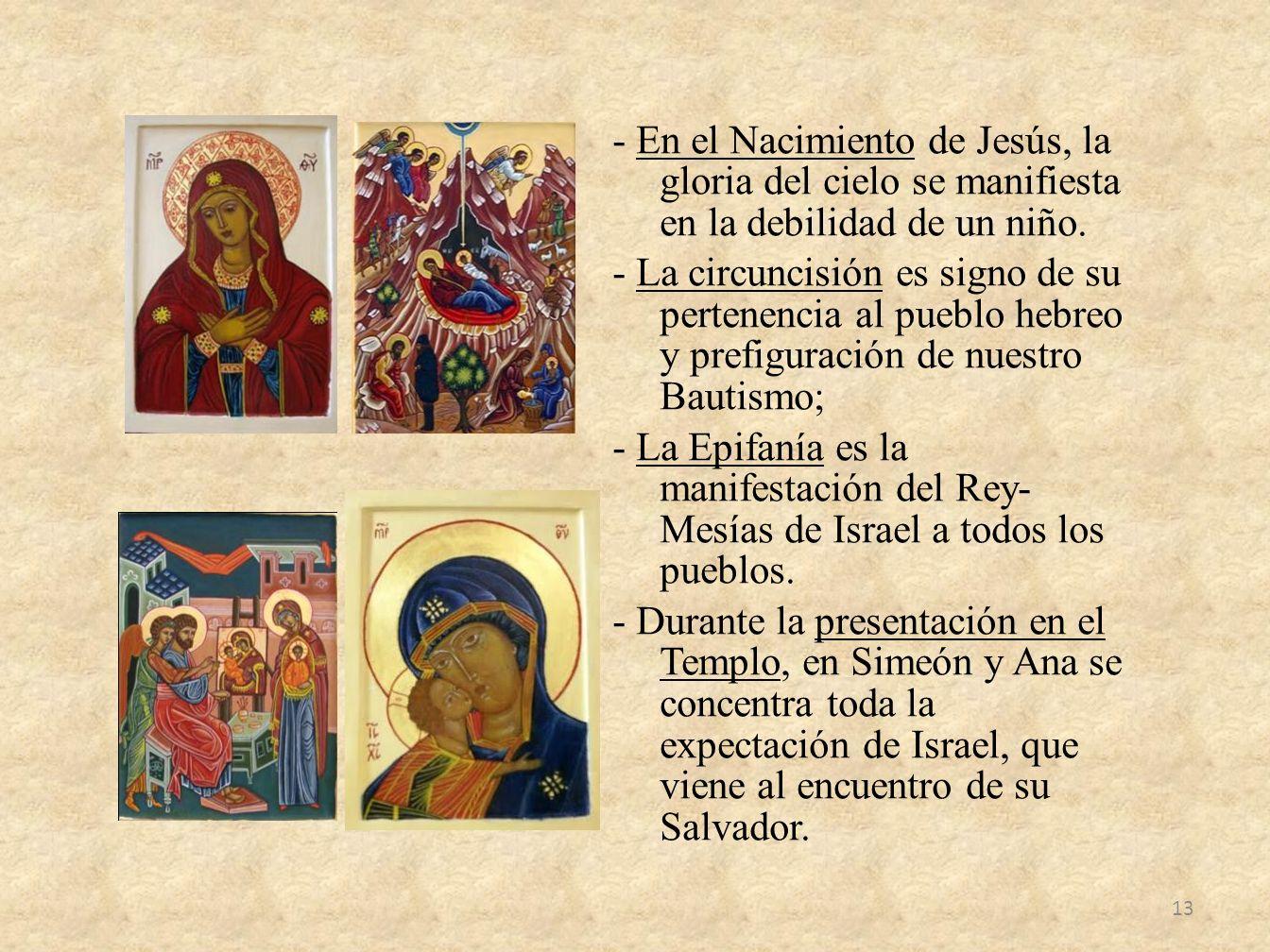 - En el Nacimiento de Jesús, la gloria del cielo se manifiesta en la debilidad de un niño.